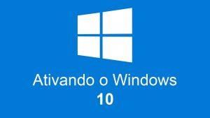 Ativador Windows 10 – FÁCIL, PRÁTICO E DEFINITIVO [ATUALIZADO]