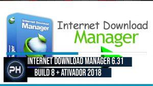 Internet Download Manager 6.31 Build 8 + Ativador 2018
